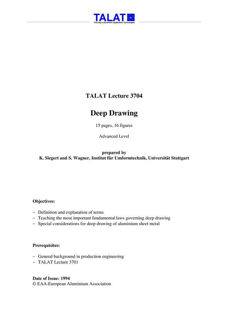 TALAT Lecture 3704                               Deep Drawing                                15 pages, 16 figures         ...