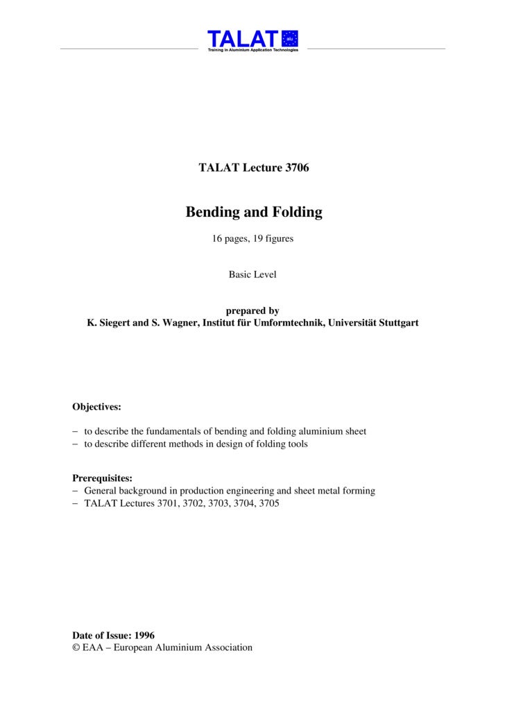 TALAT Lecture 3706                             Bending and Folding                                 16 pages, 19 figures   ...