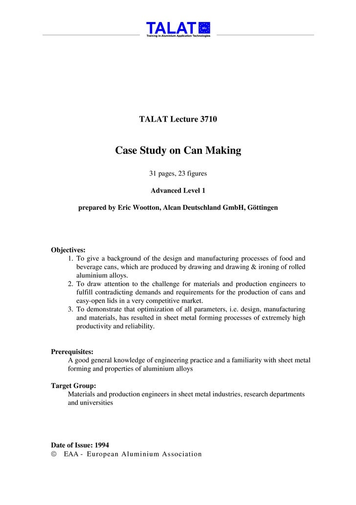 TALAT Lecture 3710                        Case Study on Can Making                                   31 pages, 23 figures ...