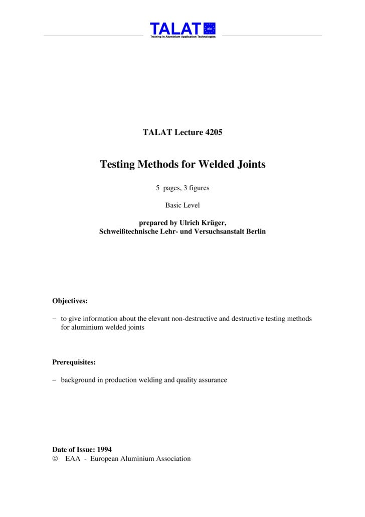 TALAT Lecture 4205                    Testing Methods for Welded Joints                                    5 pages, 3 figu...