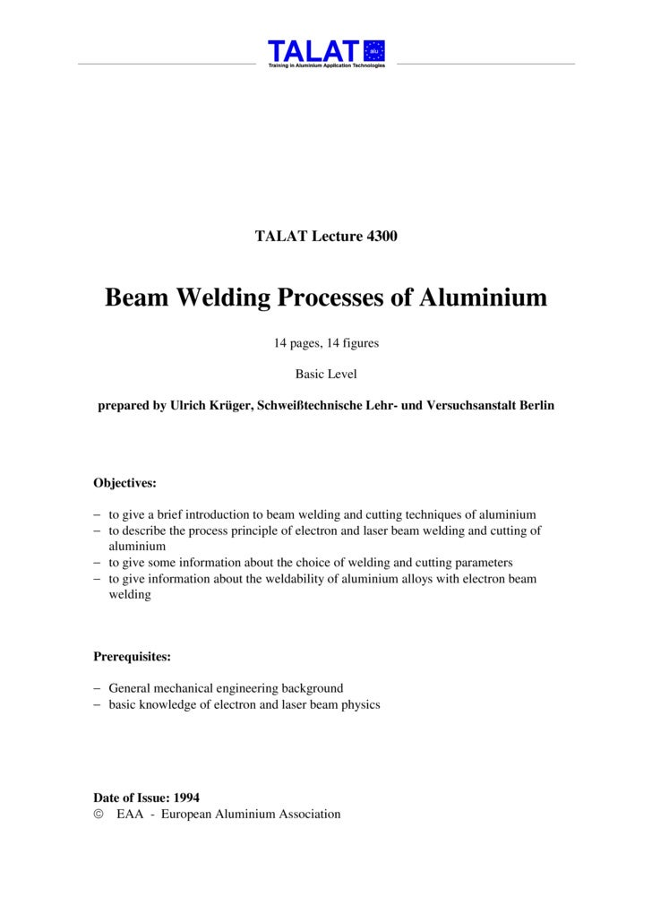 TALAT Lecture 4300      Beam Welding Processes of Aluminium                                   14 pages, 14 figures        ...