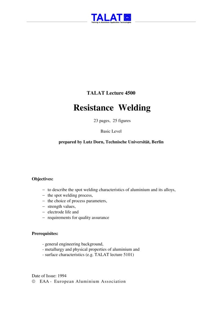 TALAT Lecture 4500                           Resistance Welding                                    23 pages, 25 figures   ...