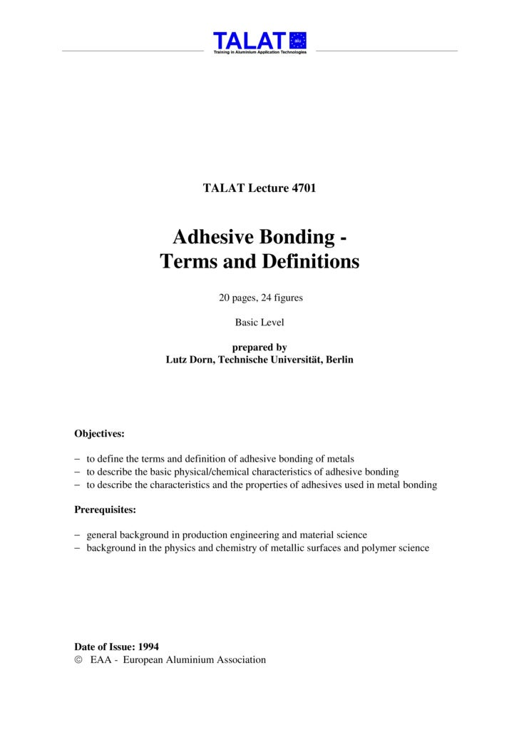 TALAT Lecture 4701                         Adhesive Bonding -                     Terms and Definitions                   ...