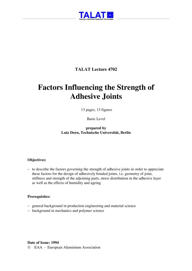 TALAT Lecture 4702          Factors Influencing the Strength of                 Adhesive Joints                           ...