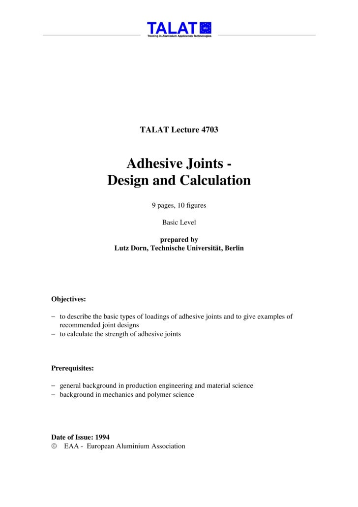TALAT Lecture 4703                         Adhesive Joints -                    Design and Calculation                    ...