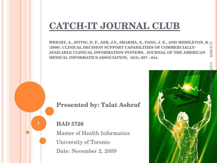 CATCH-IT JOURNAL CLUB WRIGHT, A., SITTIG, D. F., ASH, J.S., SHARMA, S., PANG, J. E., AND MIDDLETON, B. (2009). CLINICAL DE...