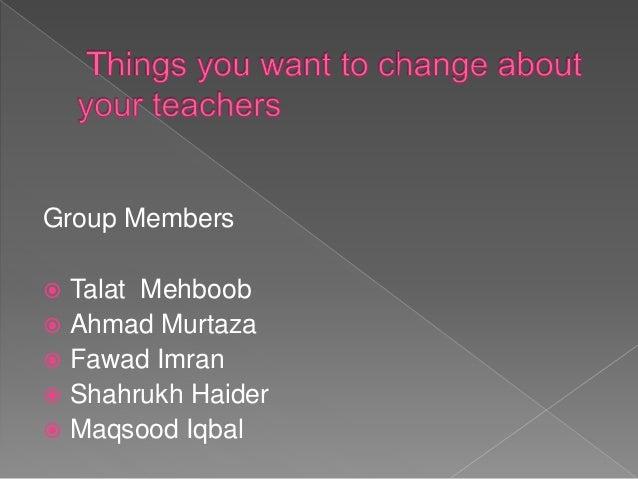 Group Members  Talat Mehboob  Ahmad Murtaza  Fawad Imran  Shahrukh Haider  Maqsood Iqbal