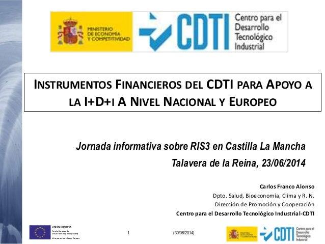 1 (30/06/2014) UNIÓN EUROPEA Fondo Europeo de Desarrollo Regional (FEDER) Una manera de hacer Europa Carlos Franco Alonso ...