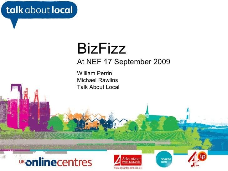 William Perrin TAL BizFizz At NEF 17 September 2009 William Perrin Michael Rawlins Talk About Local