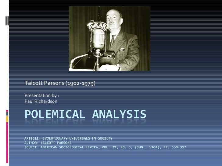 Talcott Parsons (1902-1979) Presentation by : Paul Richardson