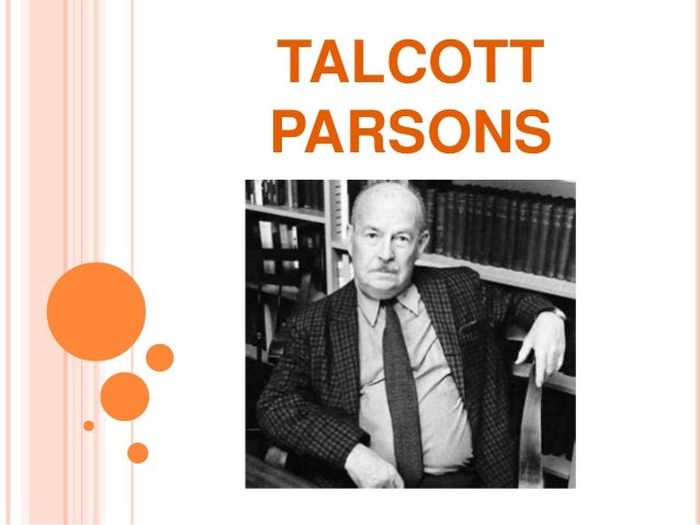 murdock and talcott parsons views on Talcott parsons, 1902–79, american sociologist, b colorado springs, colo, educated at amherst college (ba, 1924), london school of economics, and univ of.