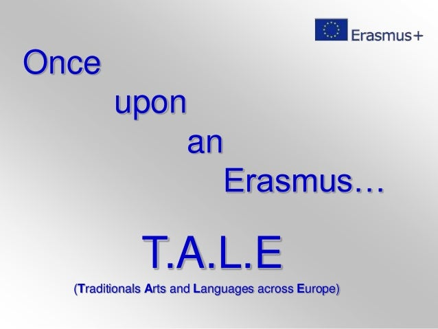 Once upon an Erasmus… T.A.L.E (Traditionals Arts and Languages across Europe)