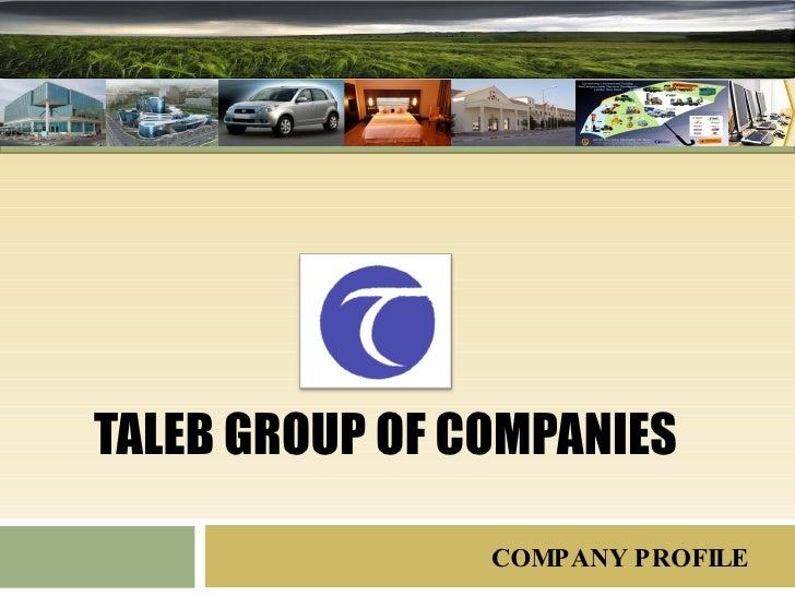 TALEB GROUP OF COMPANIES COMPANY PROFILE