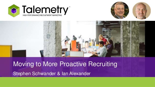 Moving to a More Proactive Recruiting Model with Talemetry