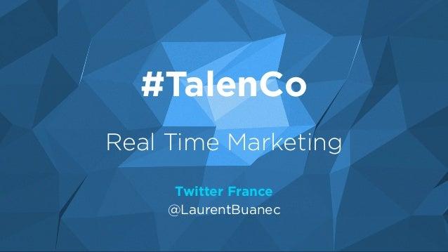 #TalenCo Real Time Marketing Twitter France @LaurentBuanec