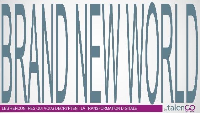 LES RENCONTRES QUI VOUS DÉCRYPTENT LA TRANSFORMATION DIGITALE by