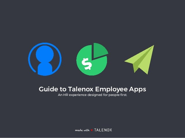 Guide to Talenox Employee Apps An HR experience designed for people first. made with ♥