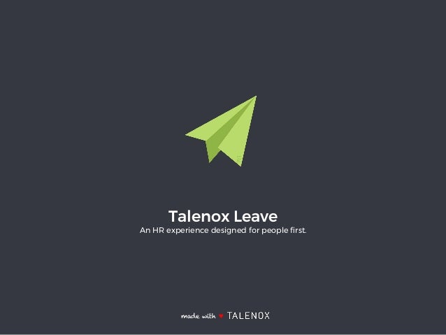 made with ♥ Talenox Leave An HR experience designed for people first.