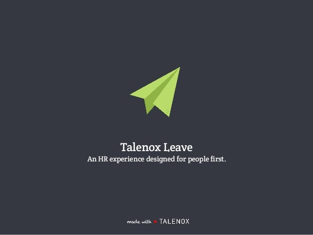 Talenox Leave An HR experience designed for people first. made with ♥