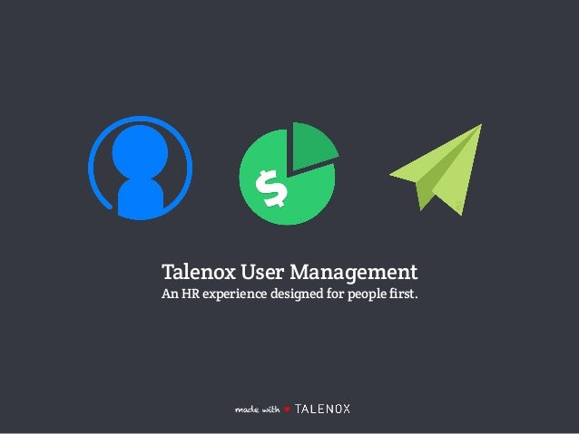 Talenox User Management An HR experience designed for people first. made with ♥