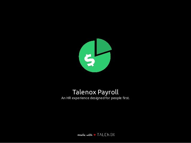 Talenox Payroll An HR experience designed for people first. made with ♥