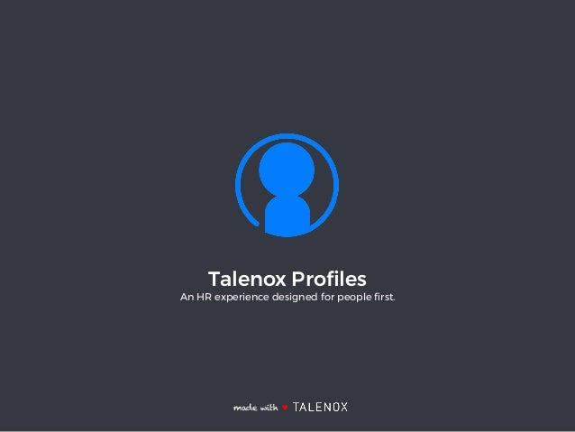 Talenox Profiles An HR experience designed for people first. made with ♥