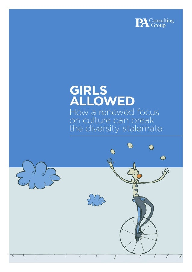 GIRLS ALLOWED How a renewed focus on culture can break the diversity stalemate