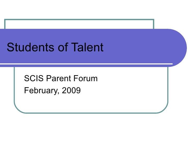 Students of Talent SCIS Parent Forum February, 2009