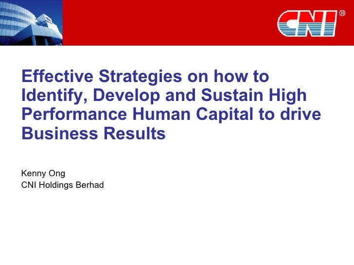Effective Strategies on how to Identify, Develop and Sustain High Performance Human Capital to drive Business Results Kenn...