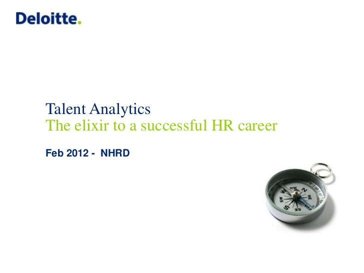 Talent AnalyticsThe elixir to a successful HR careerFeb 2012 - NHRD