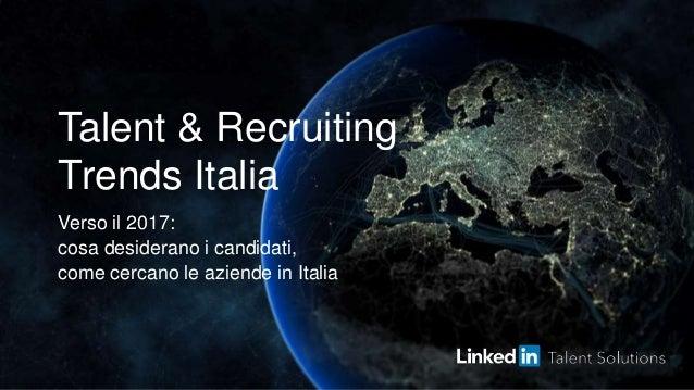 Talent & Recruiting Trends Italia Verso il 2017: cosa desiderano i candidati, come cercano le aziende in Italia