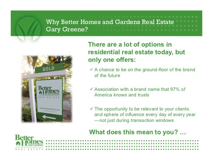 Why Better Homes And Gardens Real Estate Gary Greene?1 And Why Now? 2.