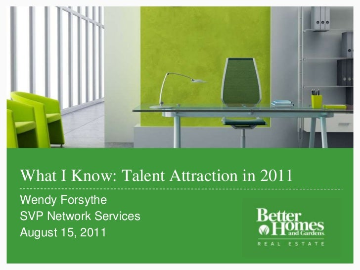 What I Know: Talent Attraction in 2011 Wendy Forsythe1 SVP Network Services August 15, 2011