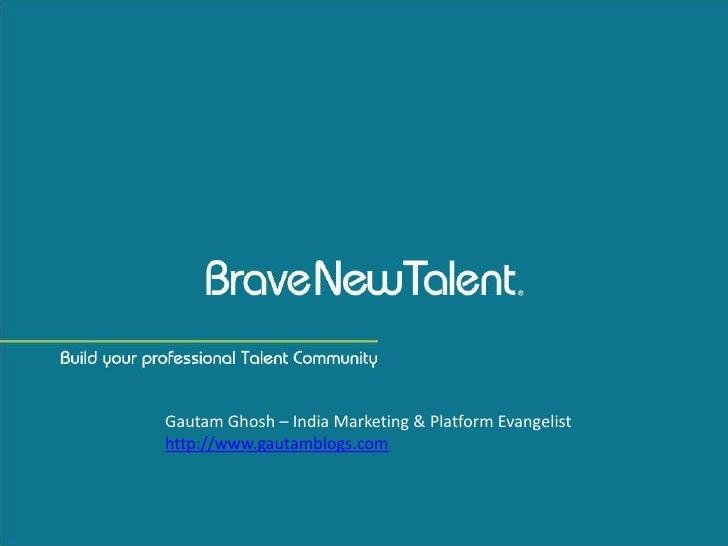 Gautam Ghosh – India Marketing & Platform Evangelist <br />http://www.gautamblogs.com<br />