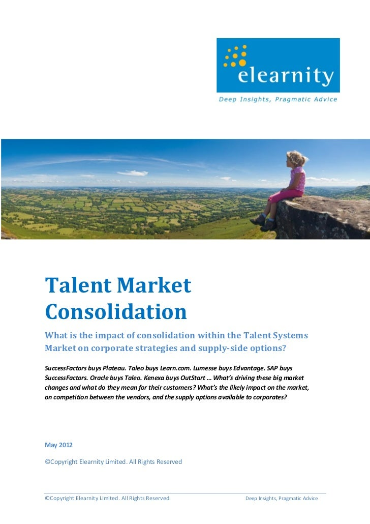 Talent MarketConsolidationWhat is the impact of consolidation within the Talent SystemsMarket on corporate strategies and ...