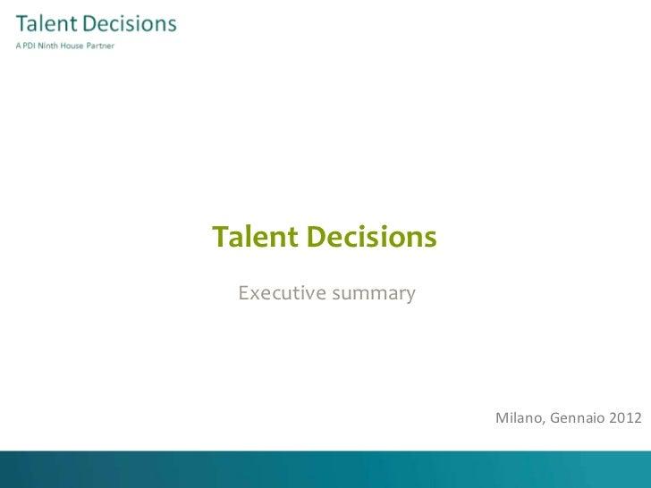 Talent Decisions Executive summary Milano, Gennaio 2012