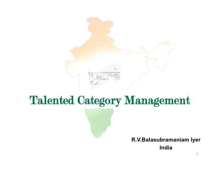 Talented Category Management                   R.V.Balasubramaniam Iyer                            India                  ...