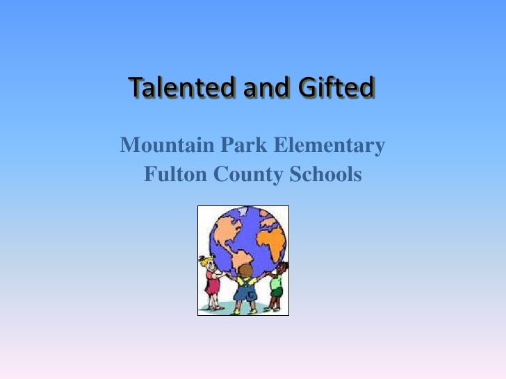 Talented and Gifted<br />Mountain Park Elementary  <br />Fulton County Schools<br />
