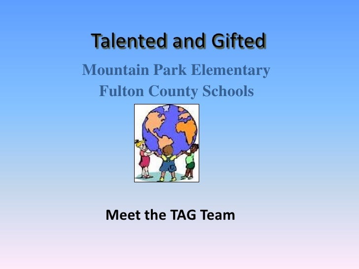 Talented and Gifted<br />Mountain Park Elementary  <br />Fulton County Schools<br />Meet the TAG Team<br />