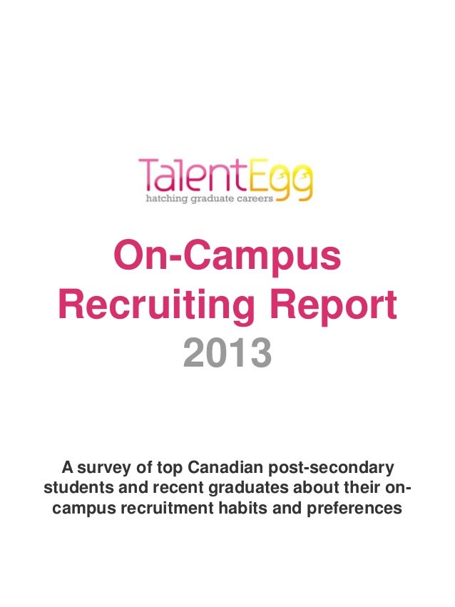 On-CampusRecruiting Report2013A survey of top Canadian post-secondarystudents and recent graduates about their on-campus r...