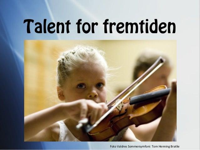 Talent for fremtiden Foto Valdres Sommersymfoni: Tom Henning Bratlie