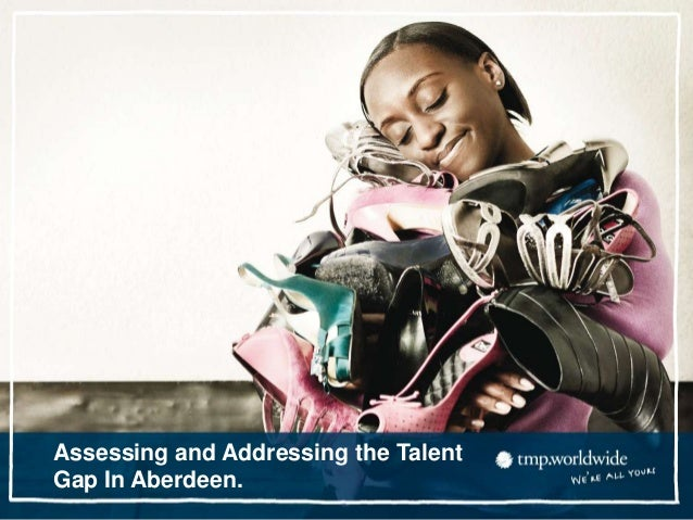 Assessing and Addressing the TalentGap In Aberdeen.