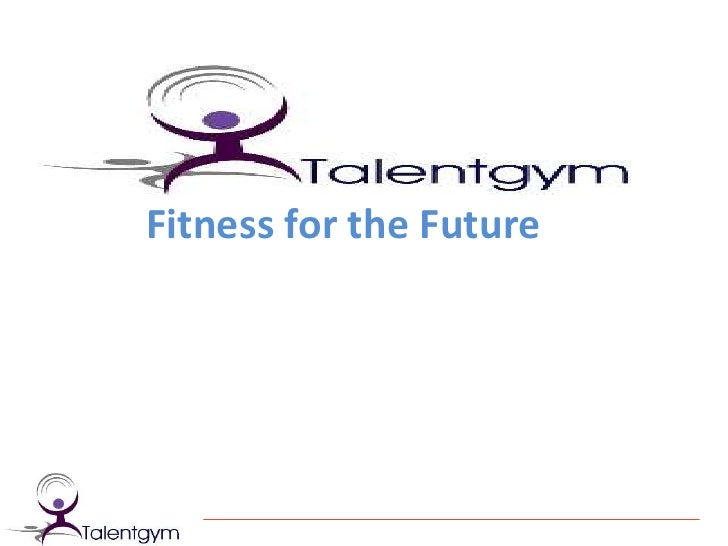 Fitness for the Future<br />