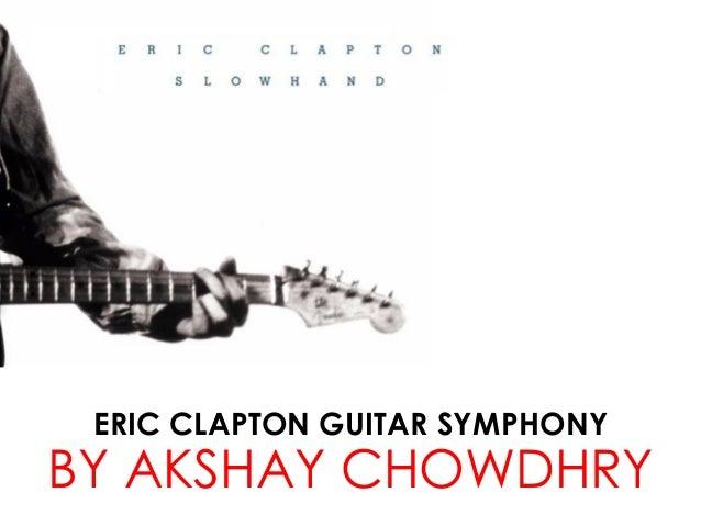 ERIC CLAPTON GUITAR SYMPHONY BY AKSHAY CHOWDHRY