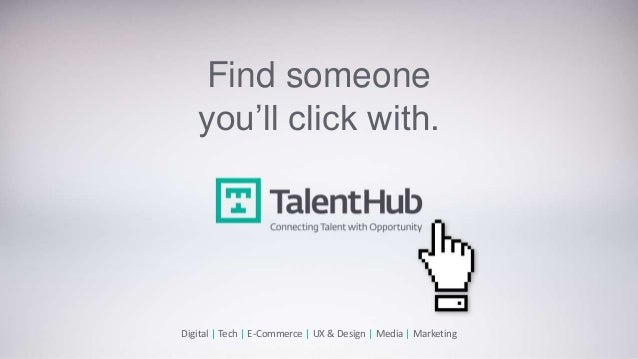 Find someone you'll click with. Digital | Tech | E-Commerce | UX & Design | Media | Marketing