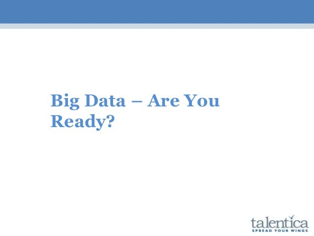 Big Data – Are You Ready?