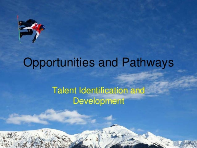Opportunities and Pathways Talent Identification and Development