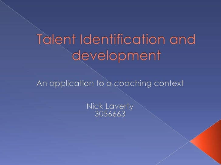  What is talent identification and  development? Current methods Results Limitations Implications Further research ...