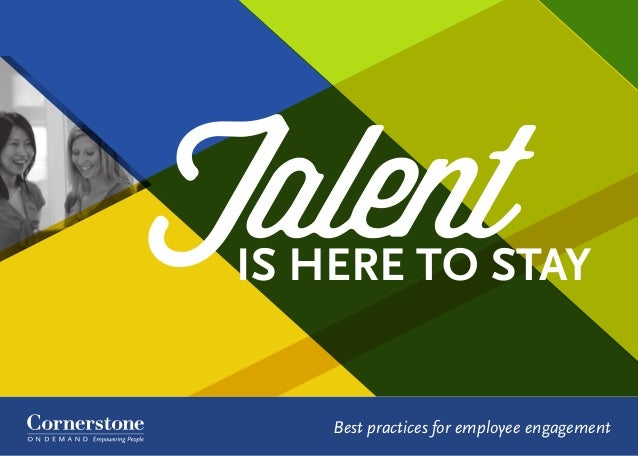 Best practices for employee engagement IS HERE TO STAY