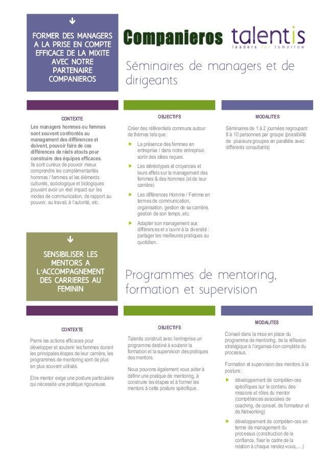 Séminaires de managers et de dirigeants SENSIBILISER LES MENTORS A L'ACCOMPAGNEMENT DES CARRIERES AU FEMININ Programmes de...